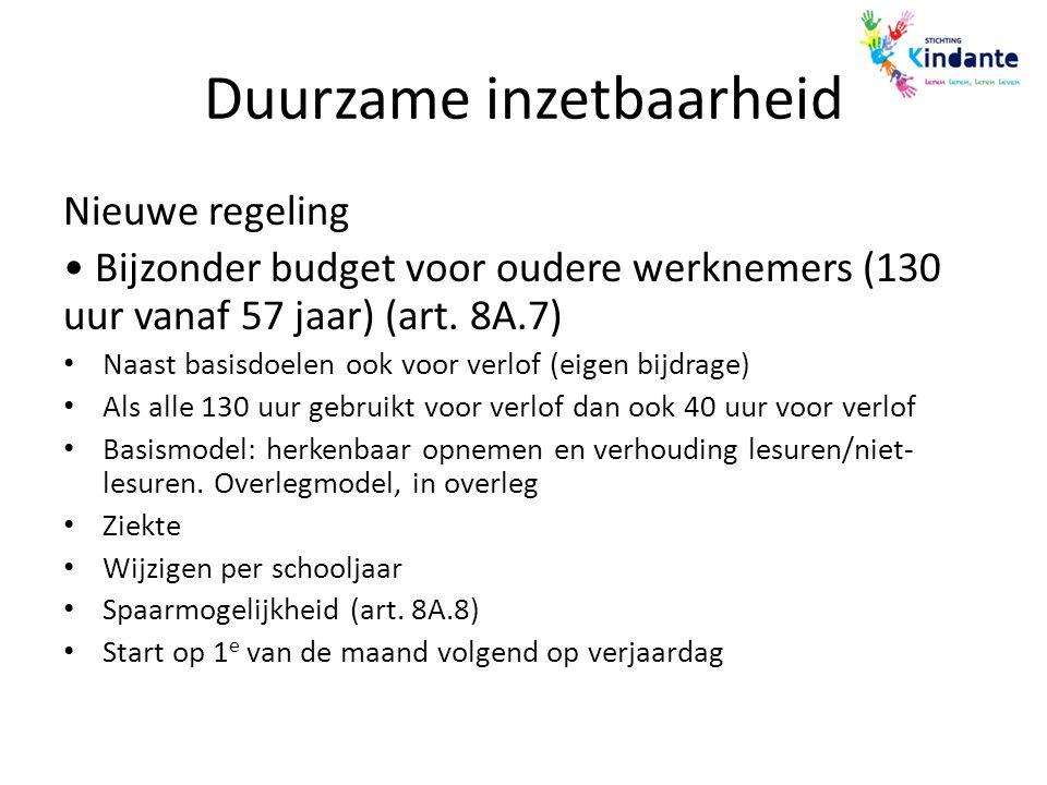 Duurzame inzetbaarheid Nieuwe regeling Bijzonder budget voor oudere werknemers (130 uur vanaf 57 jaar) (art. 8A.7) Naast basisdoelen ook voor verlof (