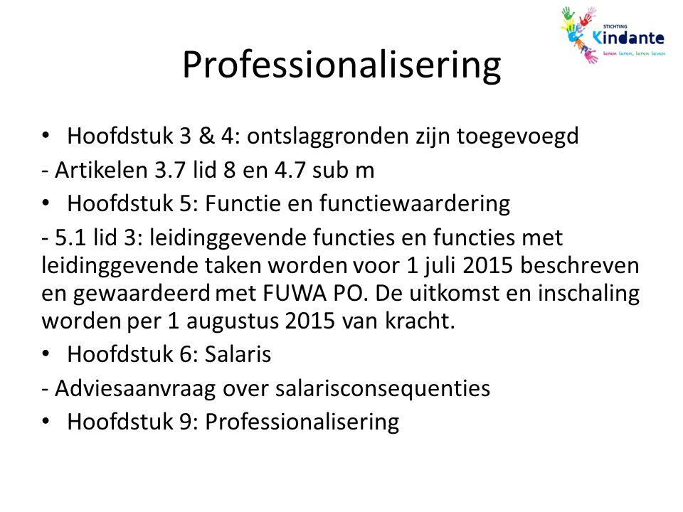 Professionalisering Hoofdstuk 3 & 4: ontslaggronden zijn toegevoegd - Artikelen 3.7 lid 8 en 4.7 sub m Hoofdstuk 5: Functie en functiewaardering - 5.1