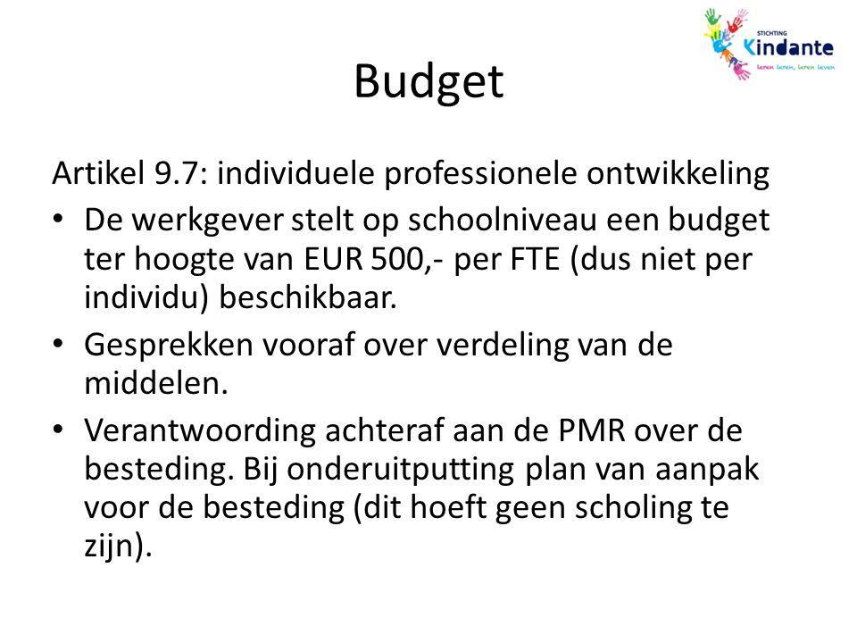 Budget Artikel 9.7: individuele professionele ontwikkeling De werkgever stelt op schoolniveau een budget ter hoogte van EUR 500,- per FTE (dus niet pe