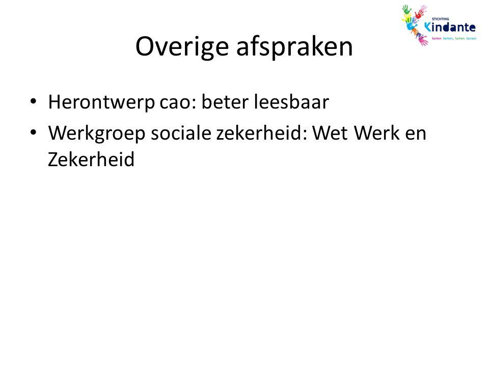 Overige afspraken Herontwerp cao: beter leesbaar Werkgroep sociale zekerheid: Wet Werk en Zekerheid