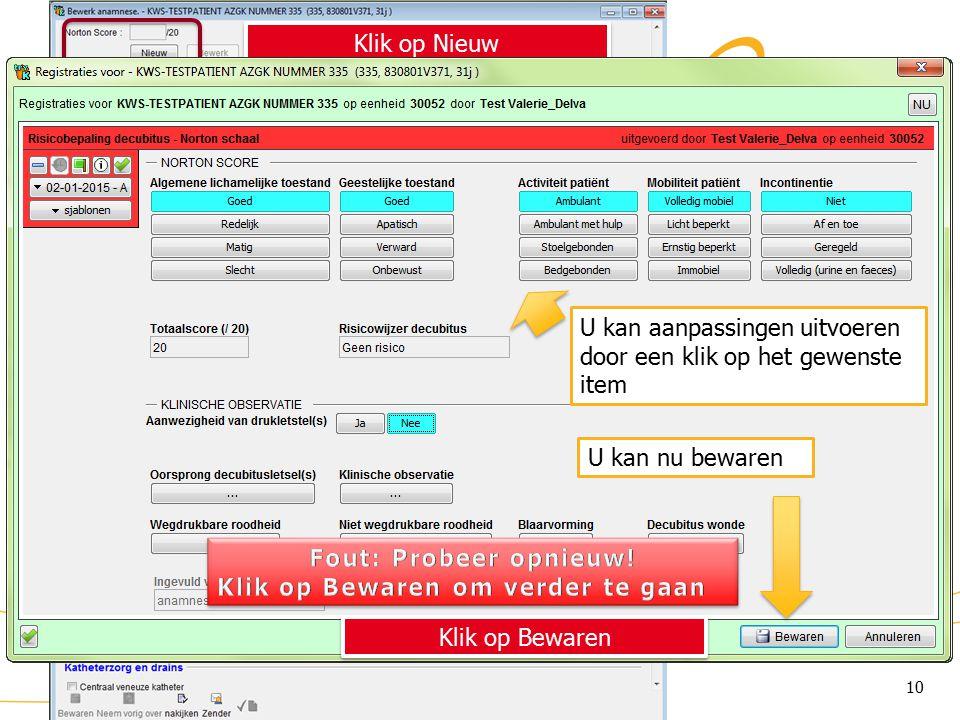 10 KWS: lint/ Anamnese (2) In dit voorbeeld is de Nortonscore het eerste item.
