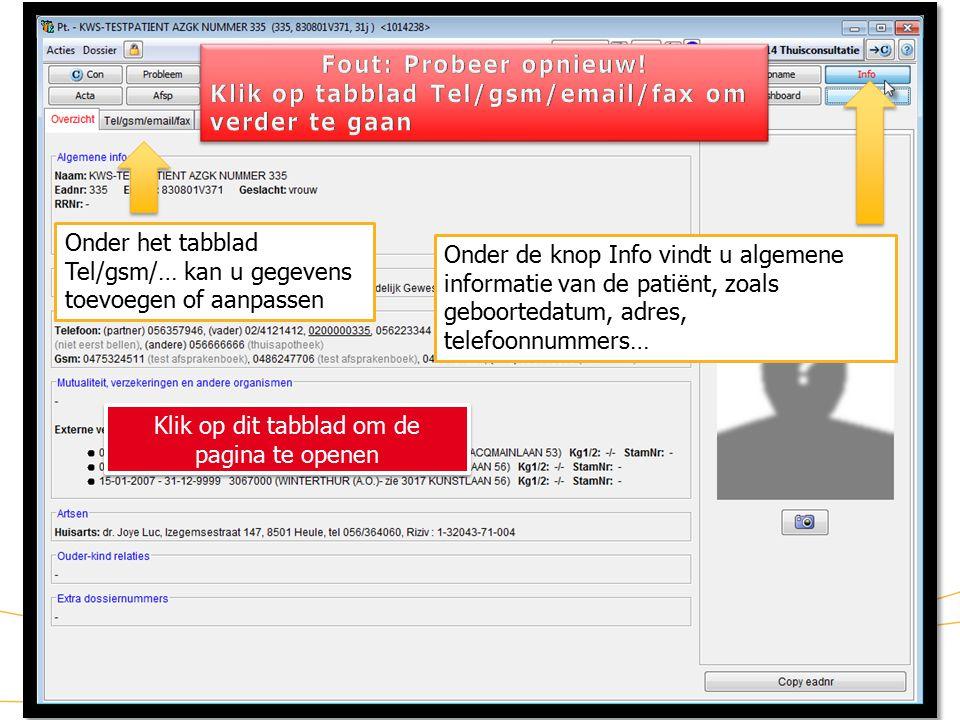 KWS: lint/ Info Klik op dit tabblad om de pagina te openen Onder de knop Info vindt u algemene informatie van de patiënt, zoals geboortedatum, adres, telefoonnummers… Onder het tabblad Tel/gsm/… kan u gegevens toevoegen of aanpassen