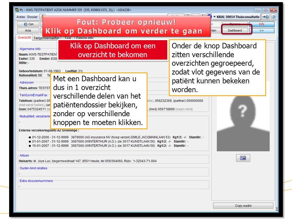 KWS: lint/ Dashboard (1) 17 Onder de knop Dashboard zitten verschillende overzichten gegroepeerd, zodat vlot gegevens van de patiënt kunnen bekeken worden.