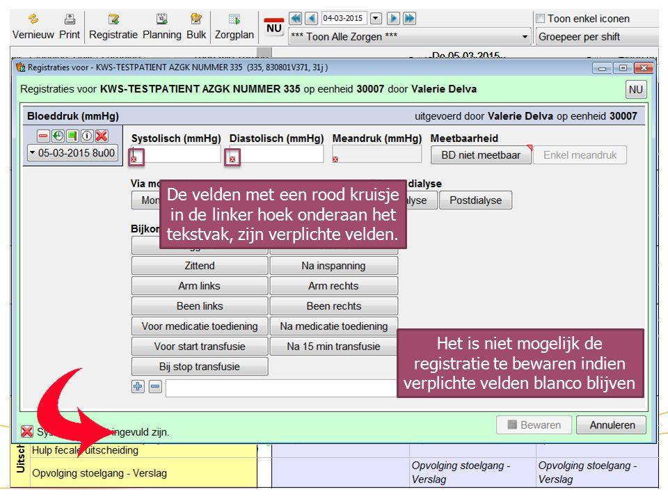 Zorgmodule (5) Dubbelklik op de geplande zorg die u dient te registreren Dubbelklik op Bloeddruk om de gegevens in te brengen De velden met een rood kruisje in de linker hoek onderaan het tekstvak, zijn verplichte velden.