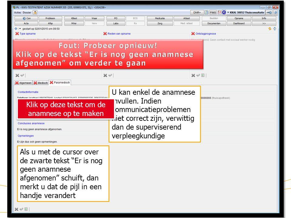 8 KWS: lint/ Assessment (8) U kan enkel de anamnese invullen.