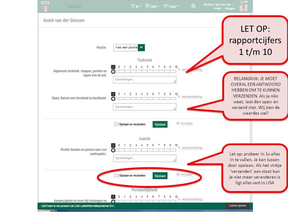 LET OP: rapportcijfers 1 t/m 10 Let op: probeer in 1x alles in te vullen.