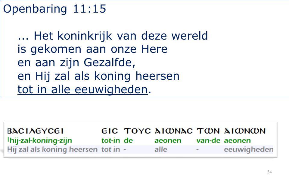 34 Openbaring 11:15...