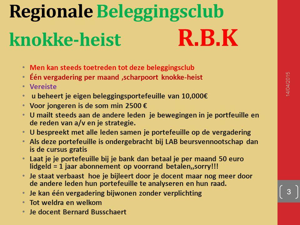 Regionale Beleggingsclub knokke-heist R.B.K Men kan steeds toetreden tot deze beleggingsclub Één vergadering per maand,scharpoort knokke-heist Vereist