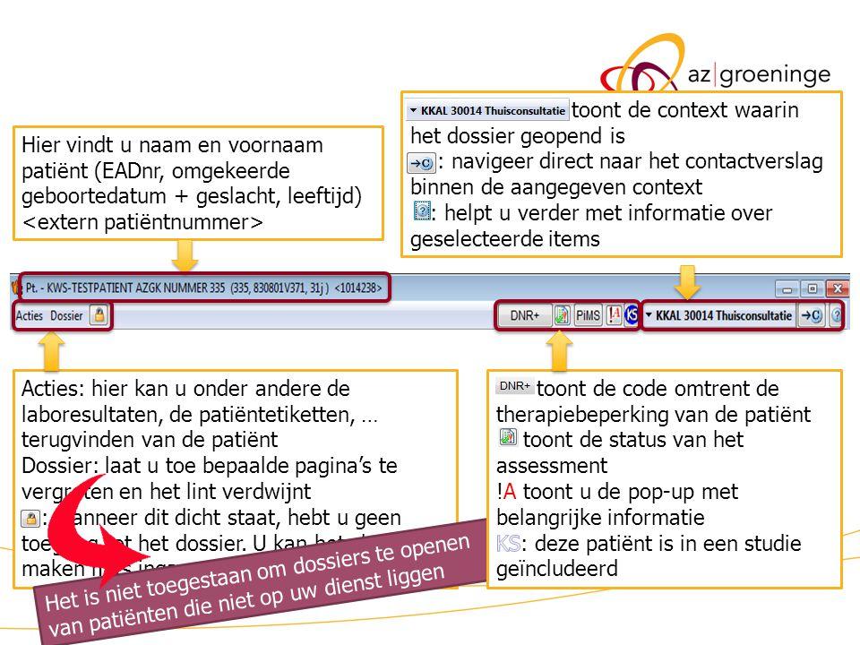 KWS patiëntdossier/uitleg2 Hier vindt u naam en voornaam patiënt (EADnr, omgekeerde geboortedatum + geslacht, leeftijd) toont de context waarin het do
