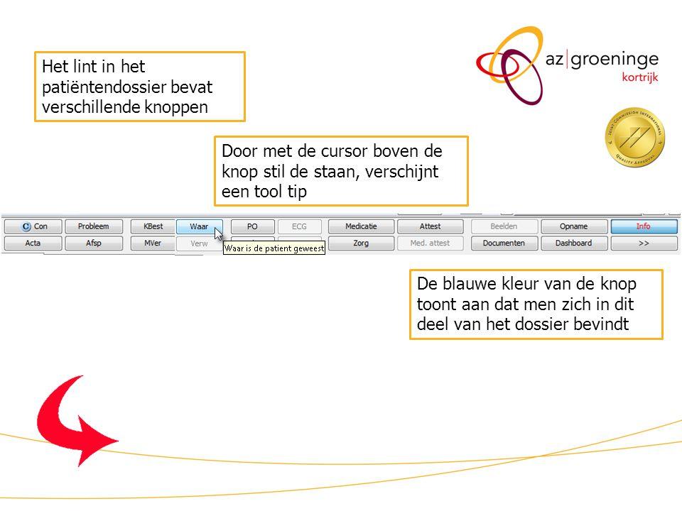 KWS patiëntdossier/ lint (1) Het lint in het patiëntendossier bevat verschillende knoppen Door met de cursor boven de knop stil de staan, verschijnt e