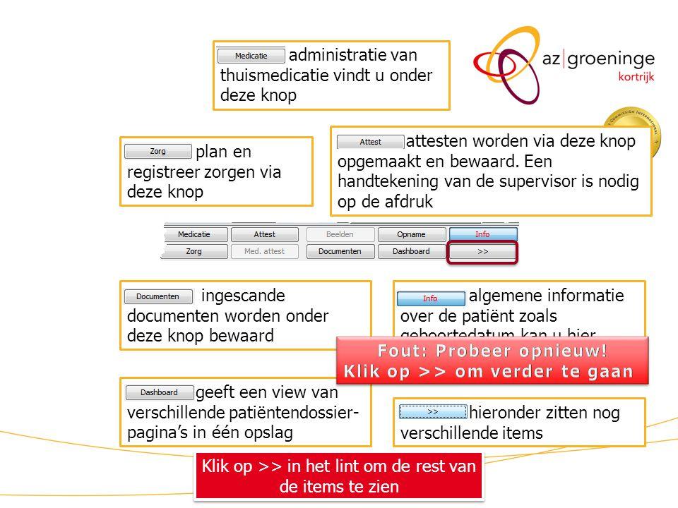 KWS patiëntdossier/ lint (3) administratie van thuismedicatie vindt u onder deze knop plan en registreer zorgen via deze knop attesten worden via deze