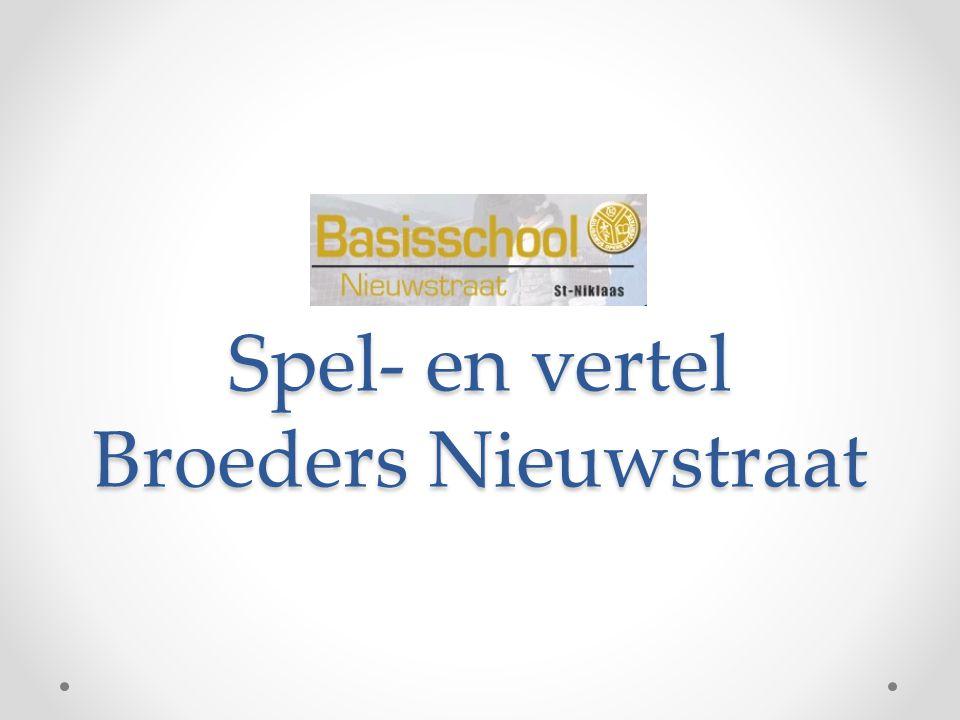 Spel- en vertel Broeders Nieuwstraat
