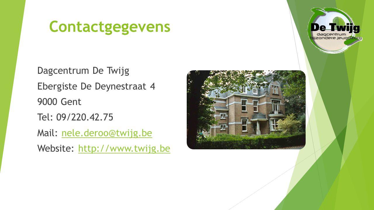 Contactgegevens Dagcentrum De Twijg Ebergiste De Deynestraat 4 9000 Gent Tel: 09/220.42.75 Mail: nele.deroo@twijg.benele.deroo@twijg.be Website: http://www.twijg.behttp://www.twijg.be