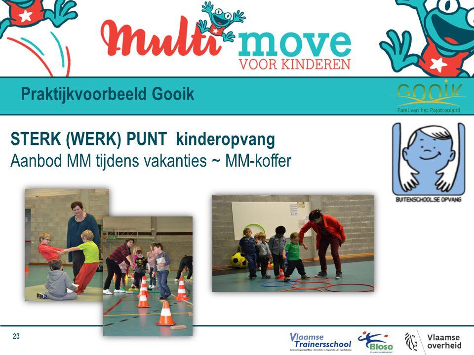 23 Praktijkvoorbeeld Gooik STERK (WERK) PUNT kinderopvang Aanbod MM tijdens vakanties ~ MM-koffer