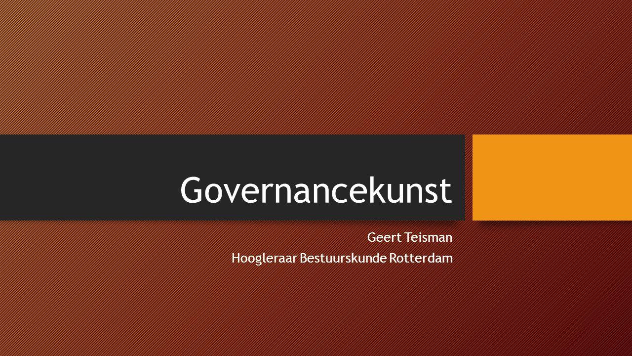 Governancekunst Geert Teisman Hoogleraar Bestuurskunde Rotterdam