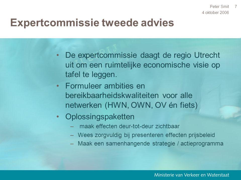 4 oktober 2006 Peter Smit7 Expertcommissie tweede advies De expertcommissie daagt de regio Utrecht uit om een ruimtelijke economische visie op tafel t