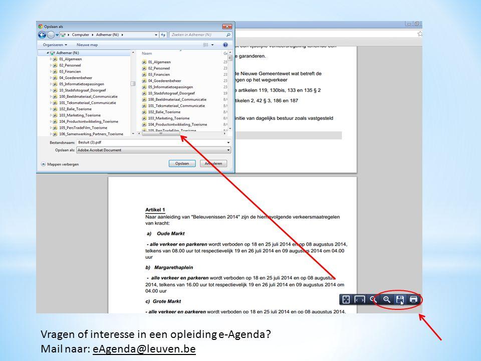 Vragen of interesse in een opleiding e-Agenda? Mail naar: eAgenda@leuven.be