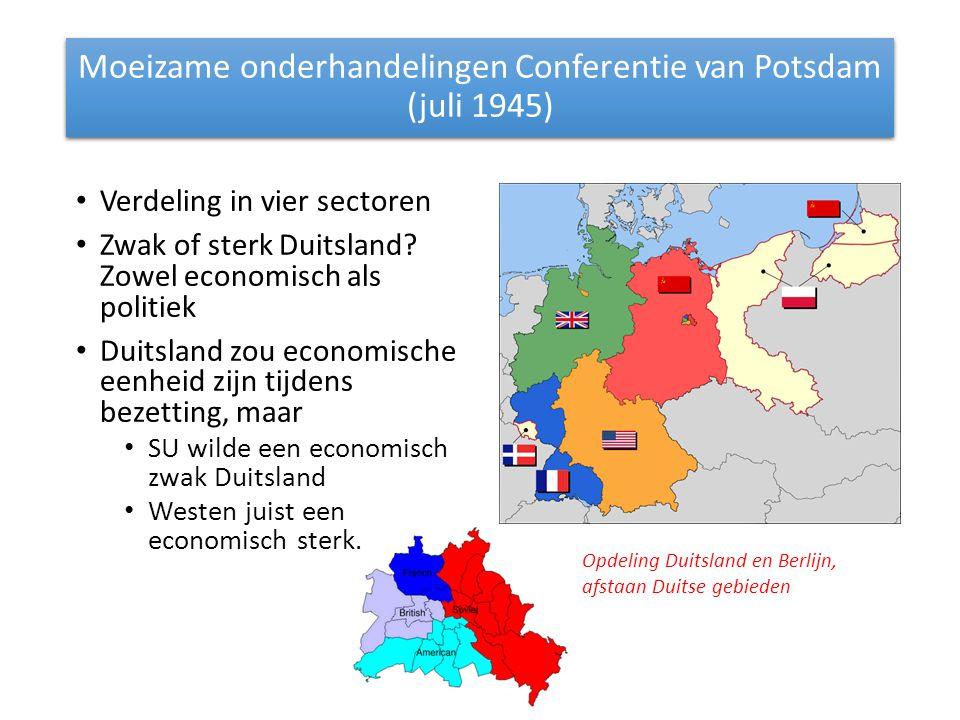 Moeizame onderhandelingen Conferentie van Potsdam (juli 1945) Opdeling Duitsland en Berlijn, afstaan Duitse gebieden Verdeling in vier sectoren Zwak o