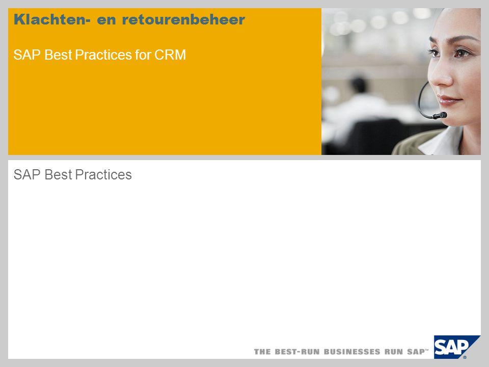 Klachten- en retourenbeheer SAP Best Practices for CRM SAP Best Practices