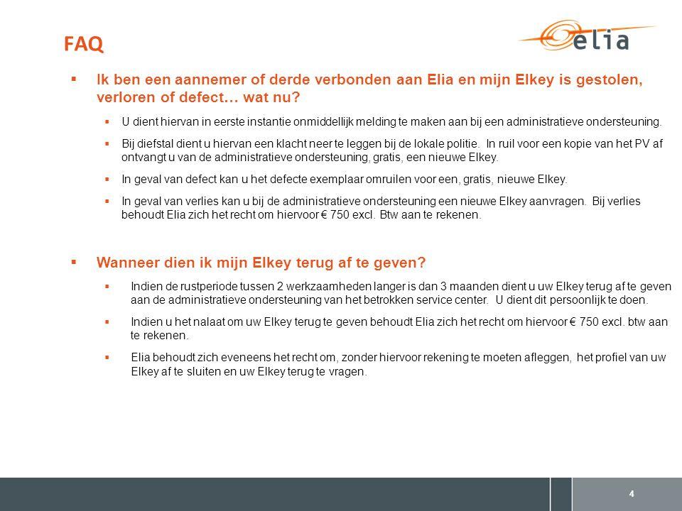 * European Programme for Critical Infrastructure Protection FAQ 4  Ik ben een aannemer of derde verbonden aan Elia en mijn Elkey is gestolen, verloren of defect… wat nu.