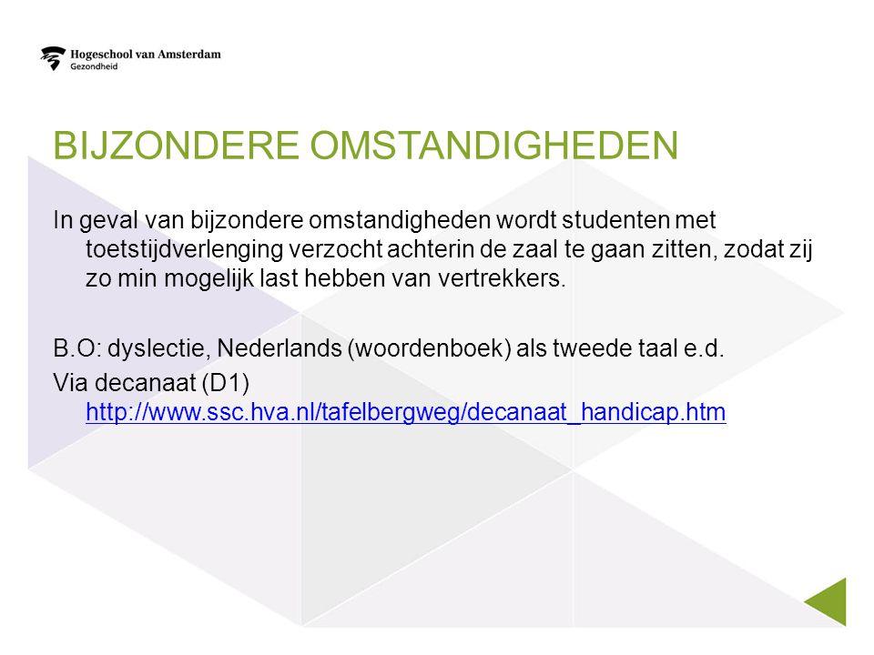 TOETSROOSTER Via lesrooster Via intranet: https://intra.ashp.hva.nl/content/0910/roosters/toetsrooster- verpleegkund-1/ https://intra.ashp.hva.nl/content/0910/roosters/toetsrooster- verpleegkund-1/ Let op onderscheid duaal en regulier