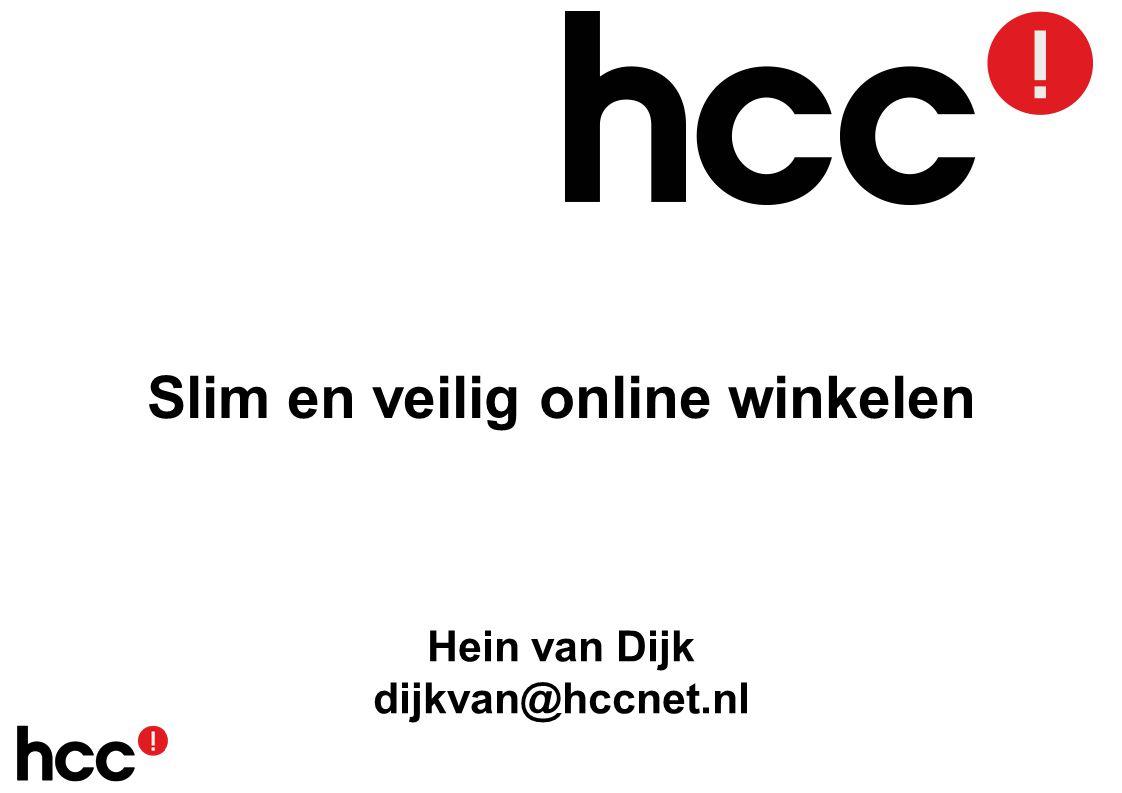 Slim en veilig online winkelen Hein van Dijk dijkvan@hccnet.nl