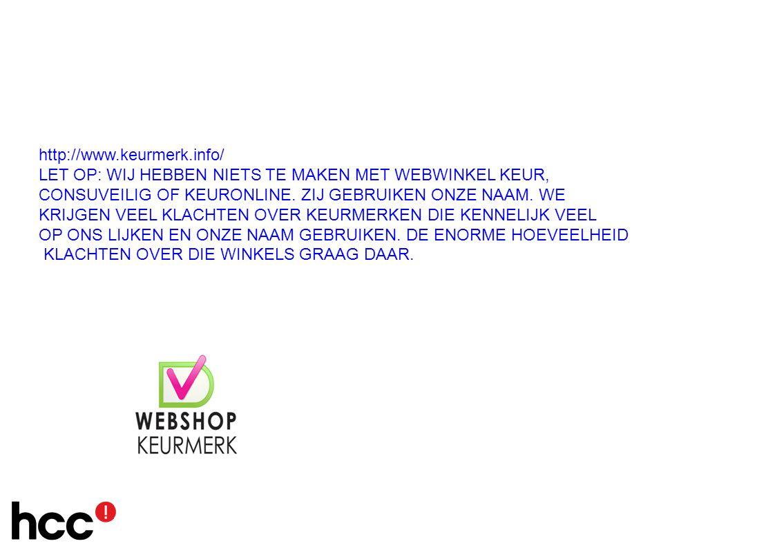 http://www.keurmerk.info/ LET OP: WIJ HEBBEN NIETS TE MAKEN MET WEBWINKEL KEUR, CONSUVEILIG OF KEURONLINE.
