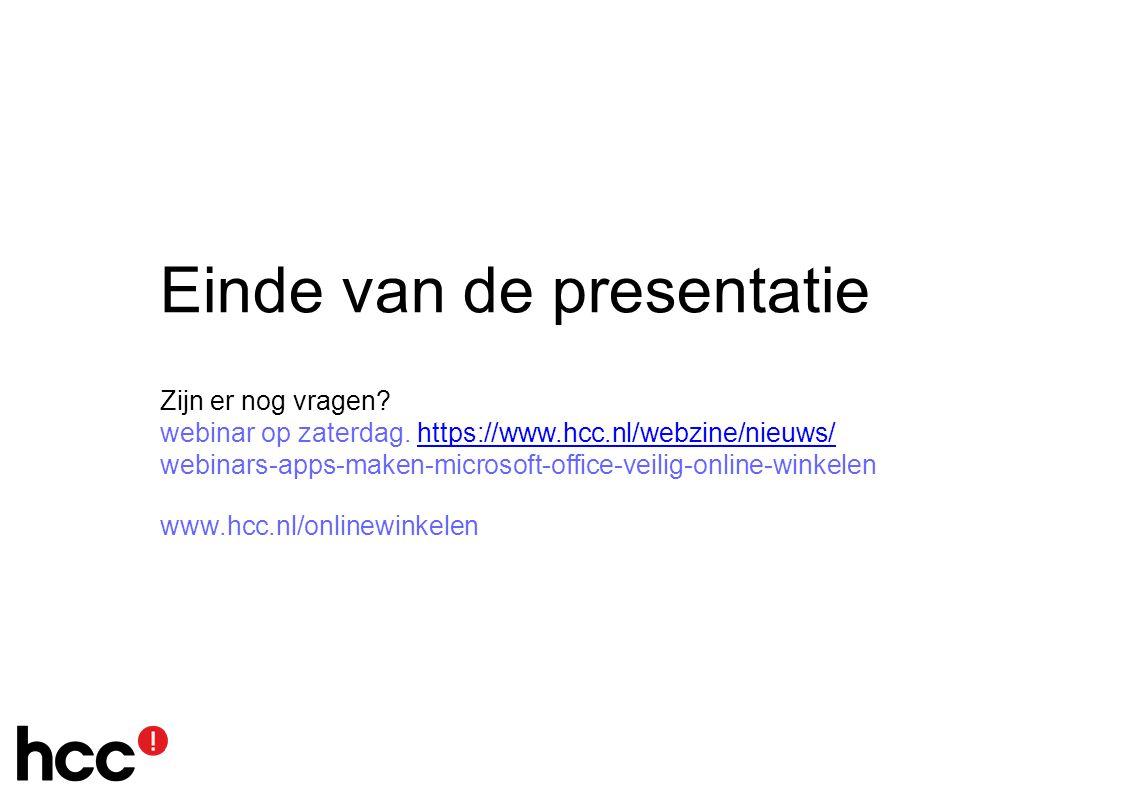 Einde van de presentatie Zijn er nog vragen. webinar op zaterdag.