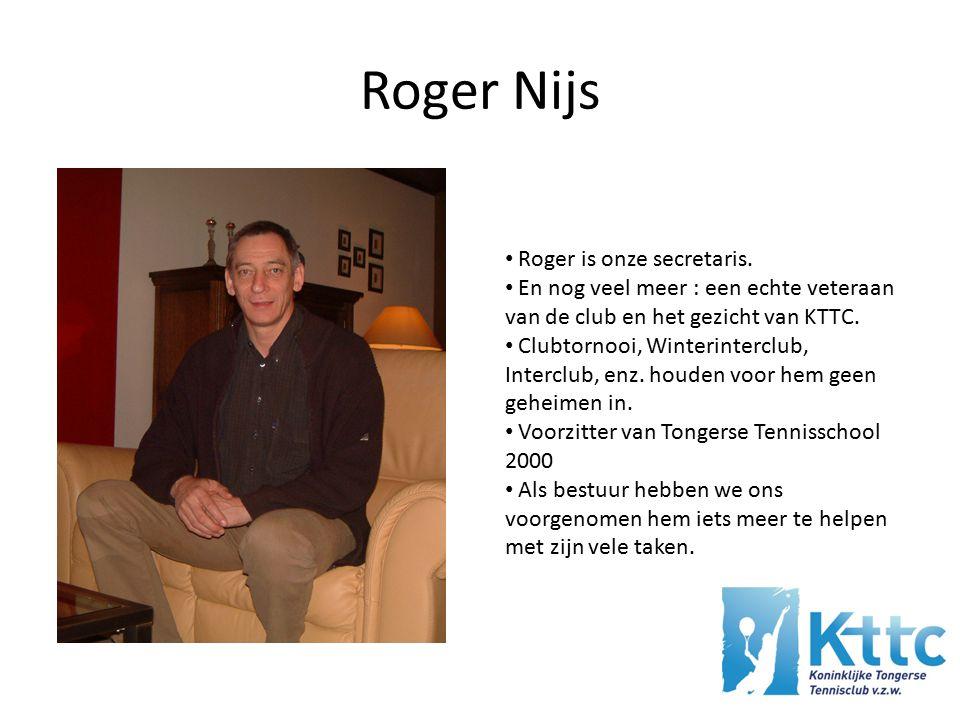 Roger Nijs Roger is onze secretaris.