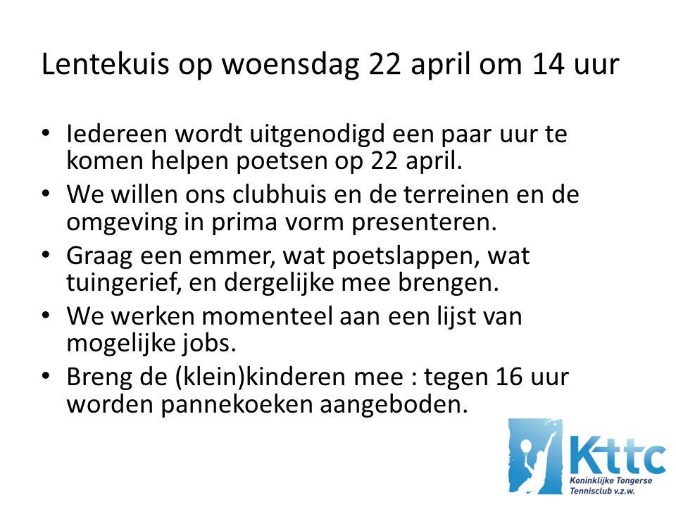 Lentekuis op woensdag 22 april om 14 uur Iedereen wordt uitgenodigd een paar uur te komen helpen poetsen op 22 april.