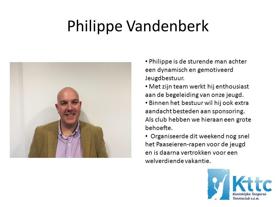 Philippe Vandenberk Philippe is de sturende man achter een dynamisch en gemotiveerd Jeugdbestuur.