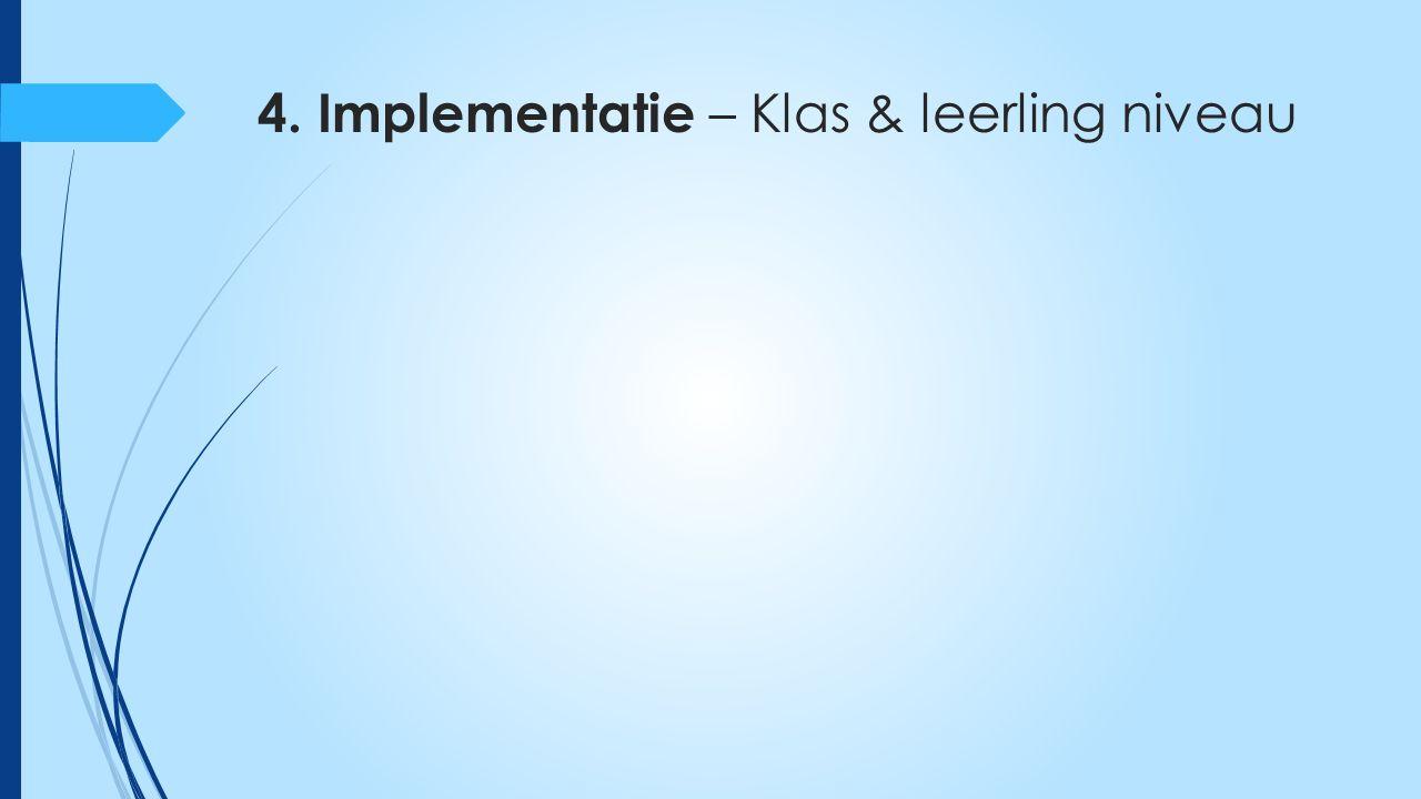 4. Implementatie – Klas & leerling niveau