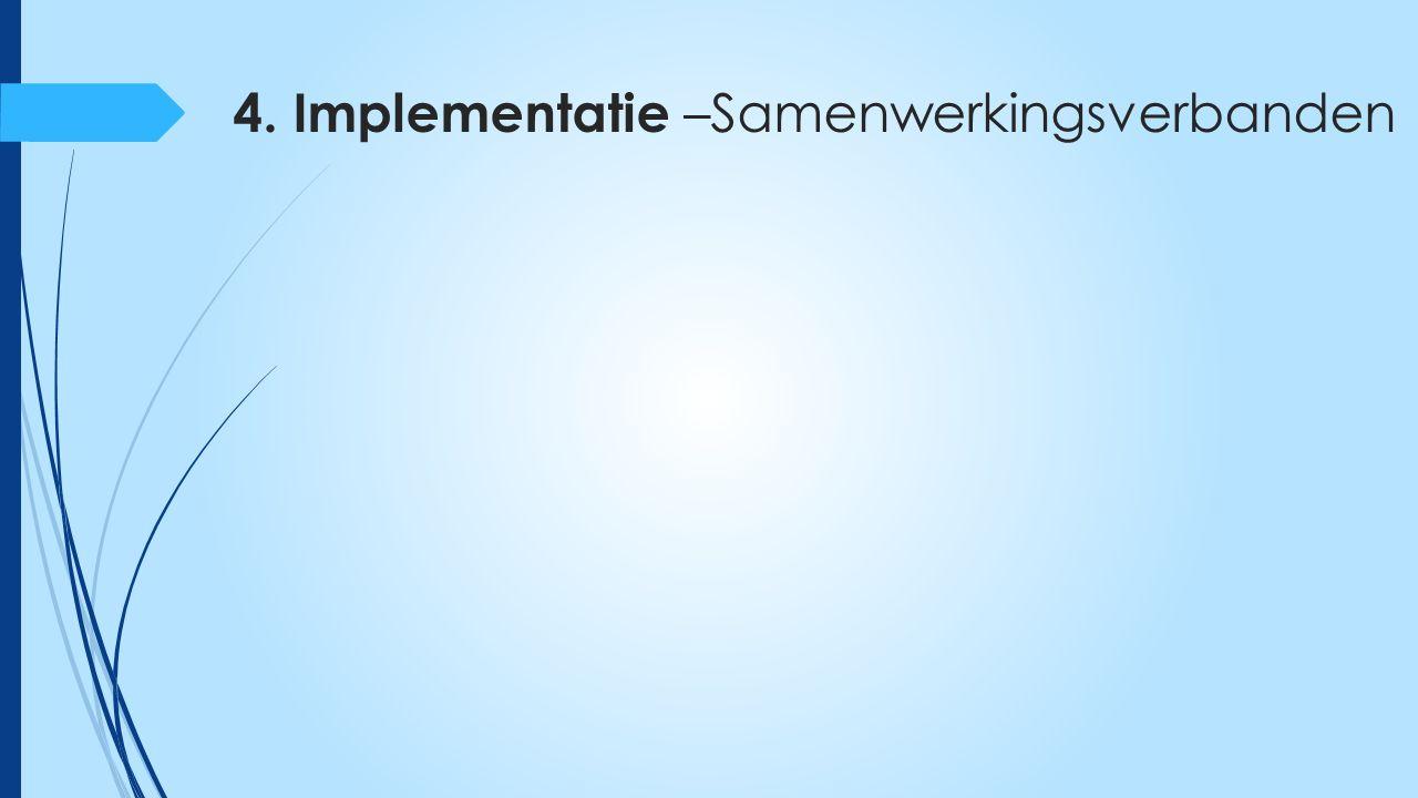 4. Implementatie –Samenwerkingsverbanden