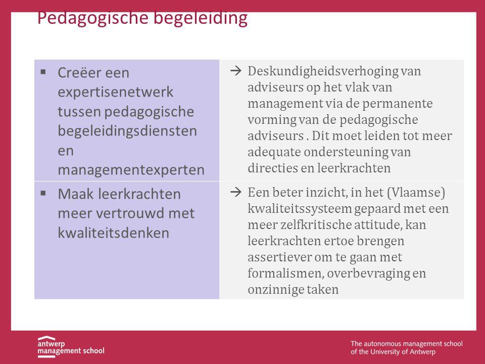 Pedagogische begeleiding  Creëer een expertisenetwerk tussen pedagogische begeleidingsdiensten en managementexperten  Deskundigheidsverhoging van ad