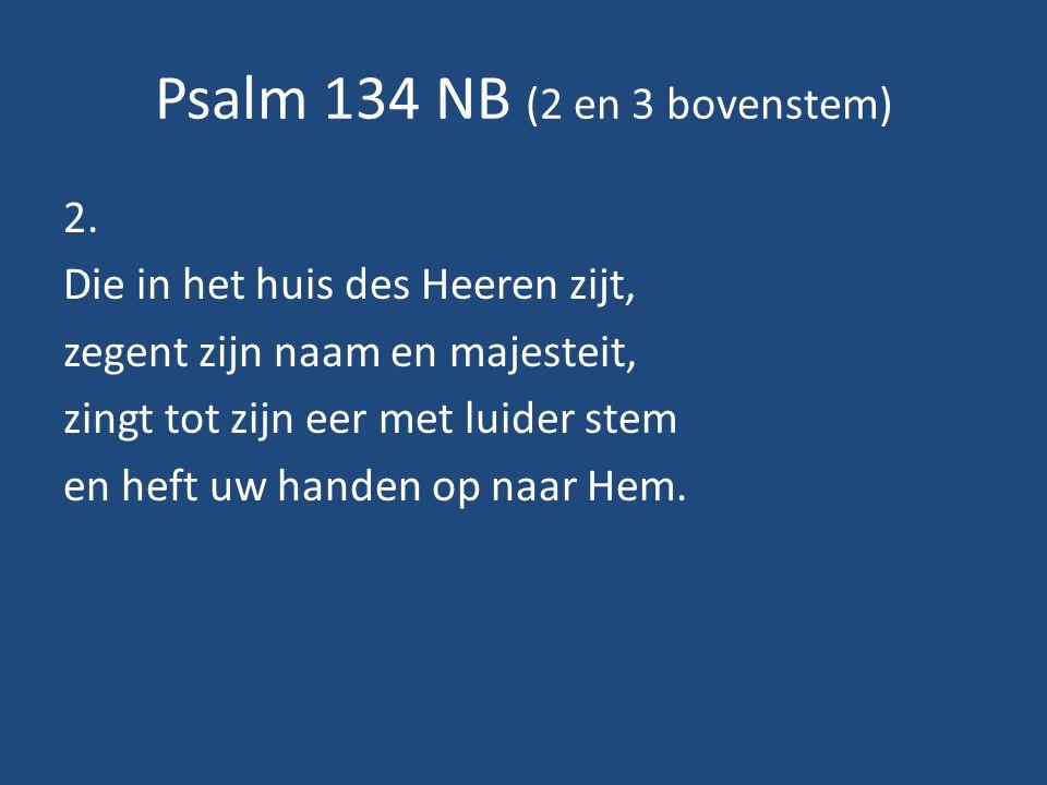 Psalm 134 NB (2 en 3 bovenstem) 2.