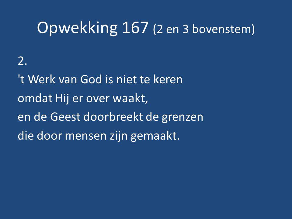Opwekking 167 (2 en 3 bovenstem) 2.