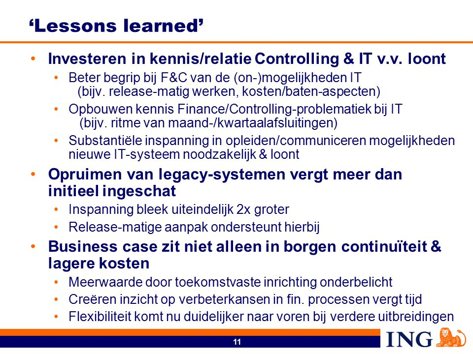 11 'Lessons learned' Investeren in kennis/relatie Controlling & IT v.v.