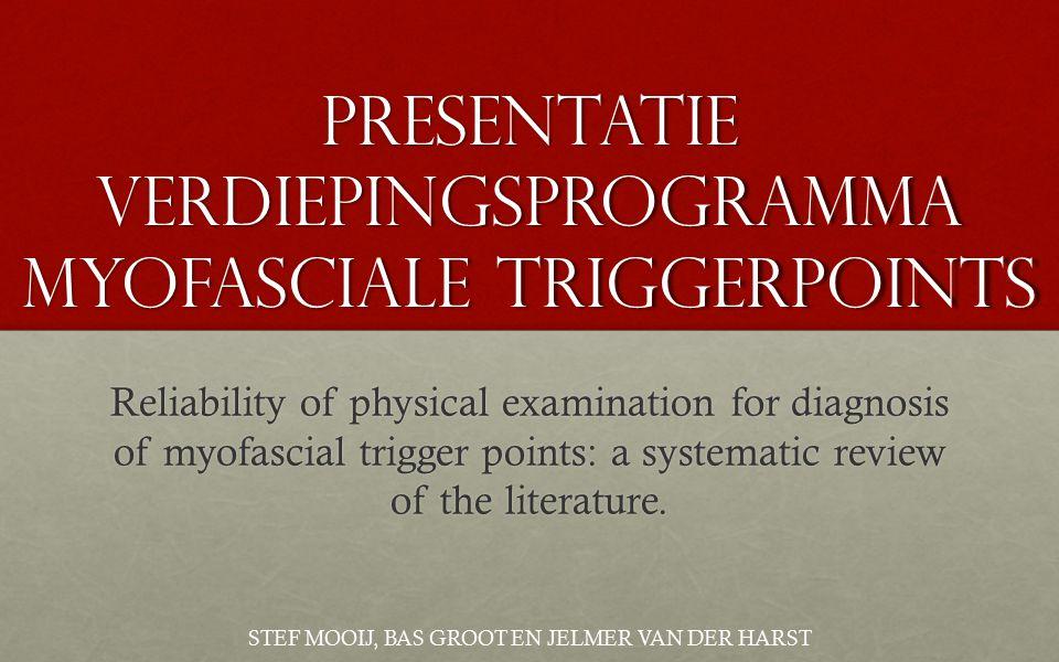 INHOUDSOPGAVE Hoe denkt de groep over de diagnostiek van triggerpoints?Hoe denkt de groep over de diagnostiek van triggerpoints.