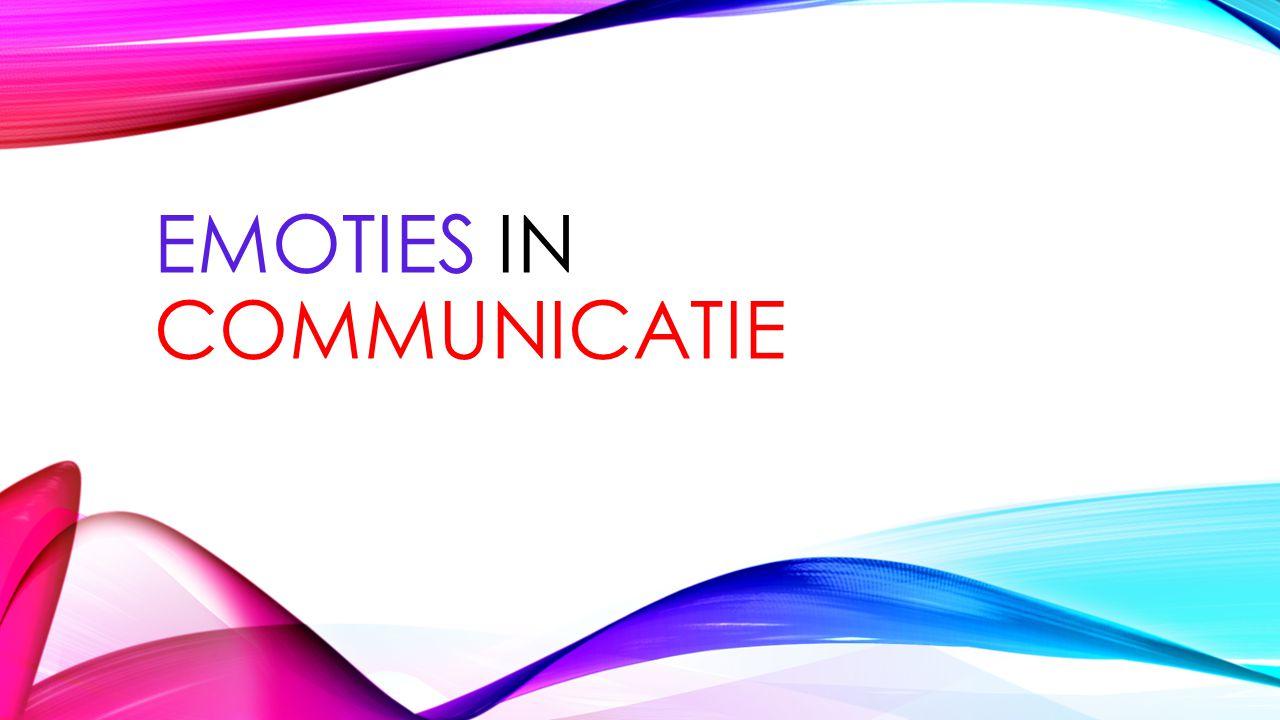 EMOTIES IN COMMUNICATIE