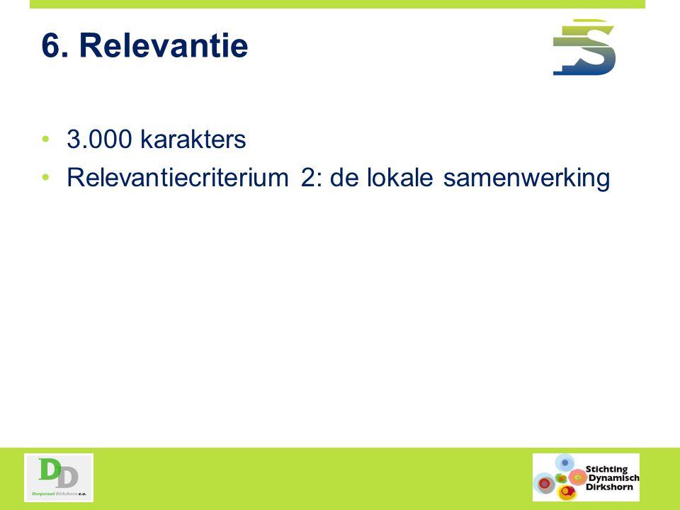 6. Relevantie 3.000 karakters Relevantiecriterium 2: de lokale samenwerking