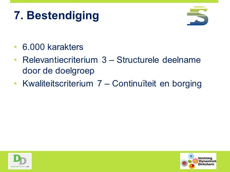 7. Bestendiging 6.000 karakters Relevantiecriterium 3 – Structurele deelname door de doelgroep Kwaliteitscriterium 7 – Continuïteit en borging