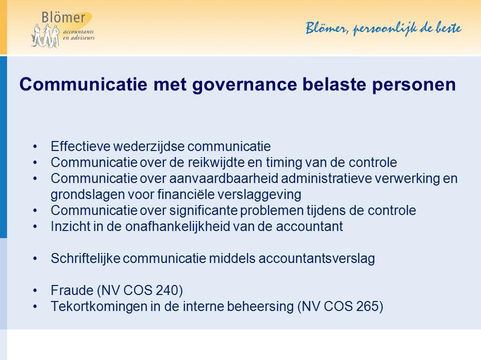 Communicatie met governance belaste personen Effectieve wederzijdse communicatie Communicatie over de reikwijdte en timing van de controle Communicati