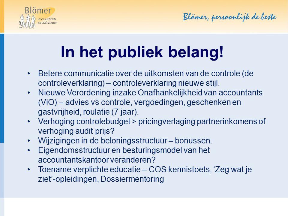 In het publiek belang! Betere communicatie over de uitkomsten van de controle (de controleverklaring) – controleverklaring nieuwe stijl. Nieuwe Verord
