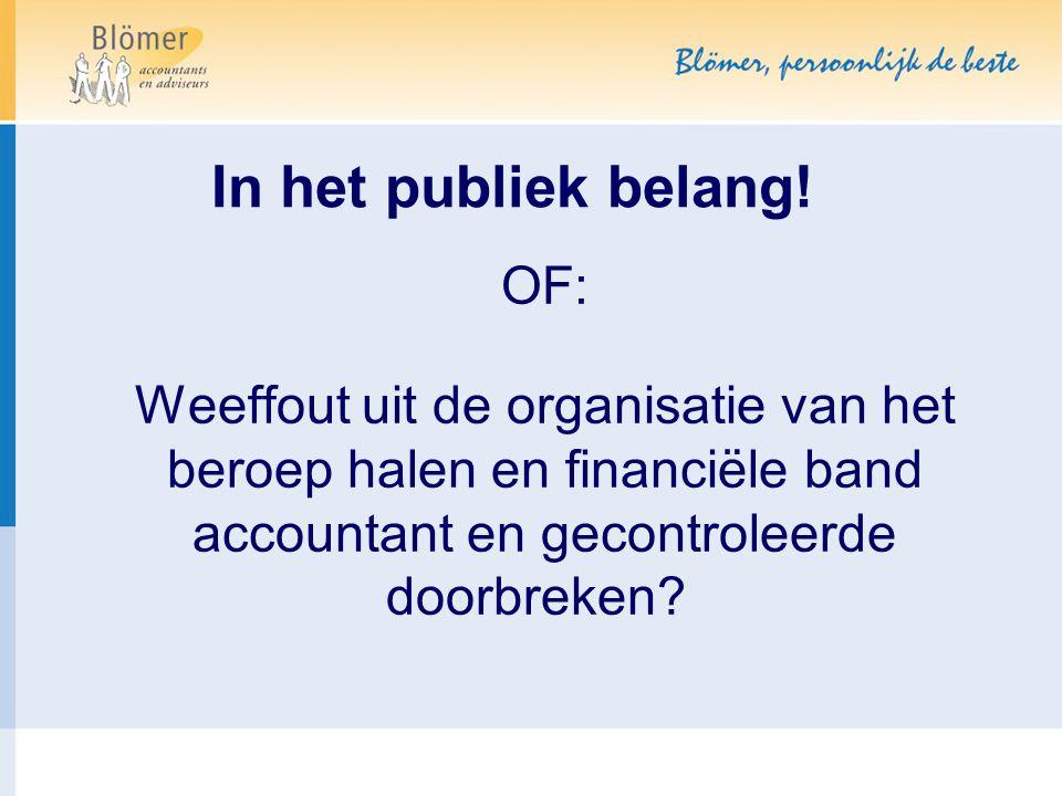 In het publiek belang! OF: Weeffout uit de organisatie van het beroep halen en financiële band accountant en gecontroleerde doorbreken?