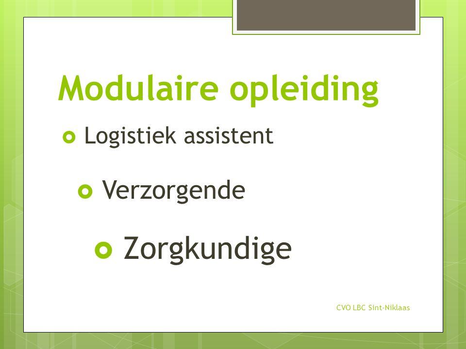 Modulaire opleiding  Logistiek assistent  Verzorgende  Zorgkundige CVO LBC Sint-Niklaas