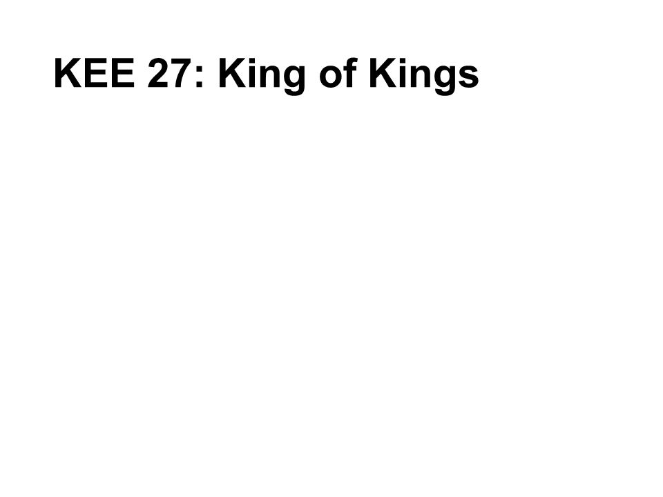KEE 27: King of Kings
