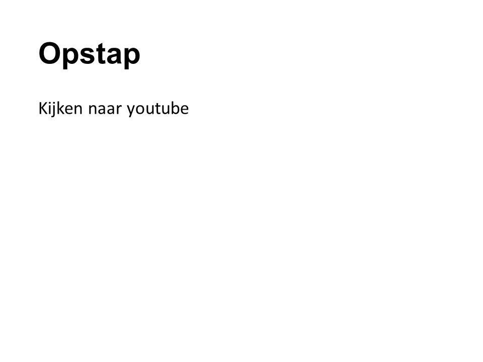 Opstap Kijken naar youtube