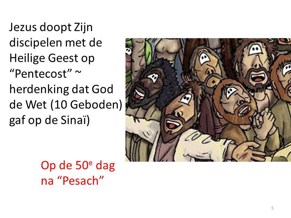 """Jezus doopt Zijn discipelen met de Heilige Geest op """"Pentecost"""" ~ herdenking dat God de Wet (10 Geboden) gaf op de Sinaï) Op de 50 e dag na """"Pesach"""" 5"""
