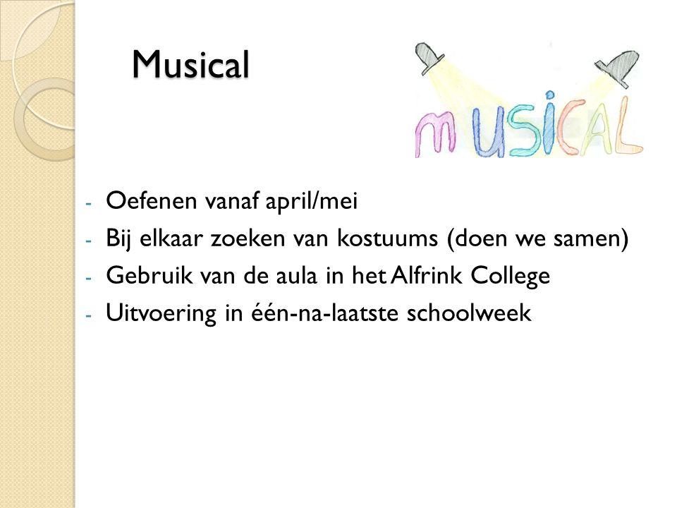 Musical Musical - Oefenen vanaf april/mei - Bij elkaar zoeken van kostuums (doen we samen) - Gebruik van de aula in het Alfrink College - Uitvoering in één-na-laatste schoolweek