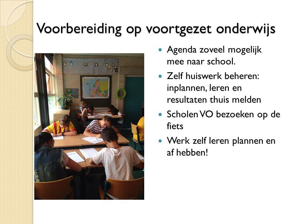 Voorbereiding op voortgezet onderwijs Voorbereiding op voortgezet onderwijs Agenda zoveel mogelijk mee naar school.